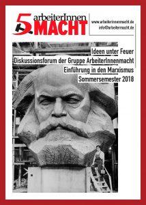 Ideen unter Feuer - Diskussionsforum der Gruppe ArbeiterInnenmacht/Berlin Sommersemester 2018: Einführung in den Marxismus @ Berlin, Humboldt-Universität, Hegelbau, Raum 1.404,