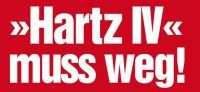 Armut und Prekarisierung: Hartz IV muss weg!