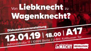 Von Liebknecht zu Wagenknecht? @ Berlin, A 17