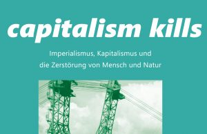 Capitalism kills - save the world, smash capitalism and imperialism @ Dresden