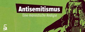 Antisemitismus. Eine marxistische Analyse @ Berlin, Spreefeld Genossenschaft