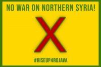 Nein zur türkischen Invasion! Solidarität mit Rojava!