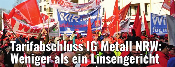 Tarifabschluss IG Metall NRW: Weniger als ein Linsengericht