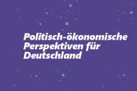 Politisch-ökonomische Perspektiven für Deutschland