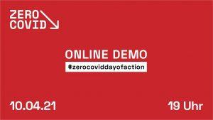 Online-Demo zum internationalen ZeroCovid-Aktionstag @ Online-Veranstaltung