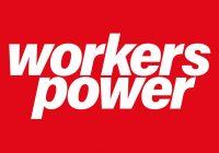 Britannien: Warum wir wieder Workers Power publizieren